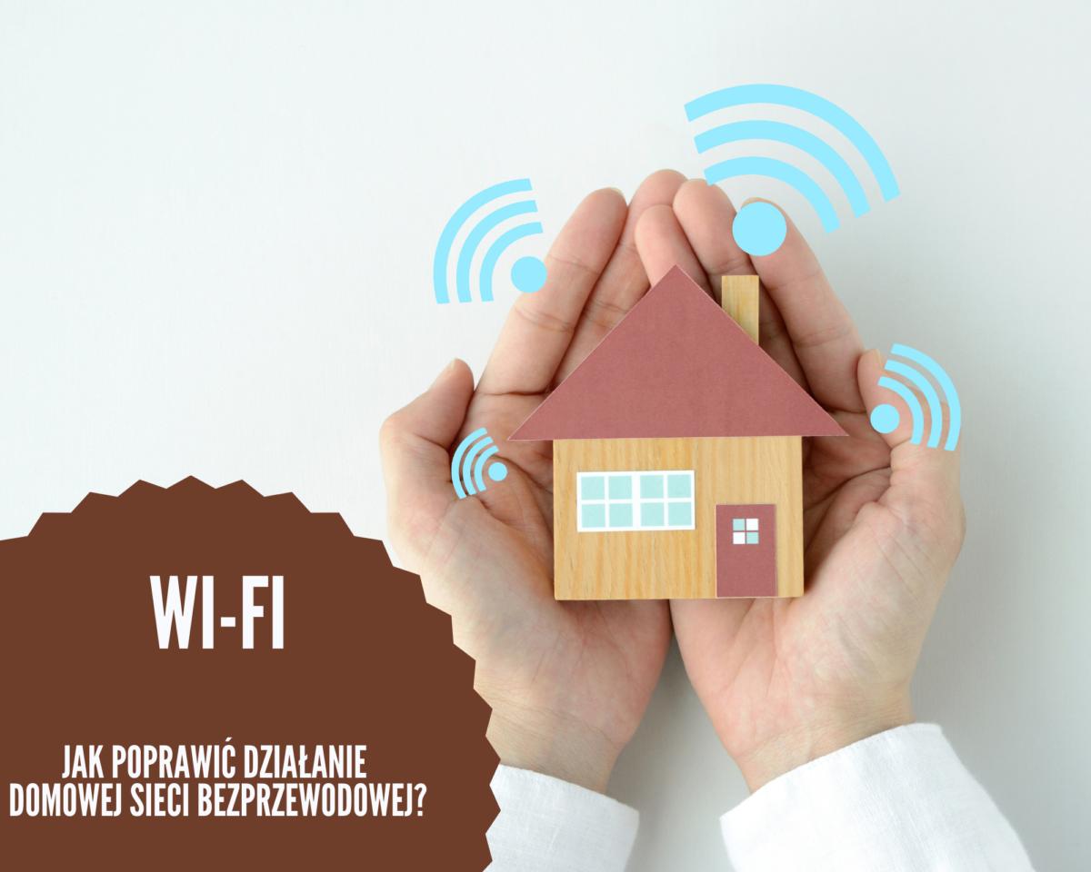 Bezprzewodowa sieć Wi-Fi – jak poprawić jej działanie?
